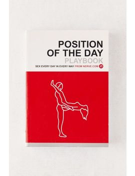 Position Of The Day Playbook By Nerve.Com by Urban Outfitters
