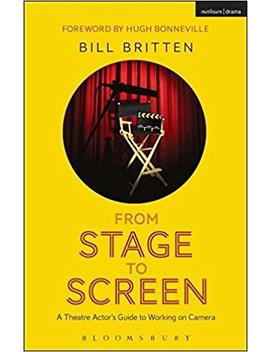 From Stage To Screen: A Theatre Actor's Guide To Working On Camera by Amazon