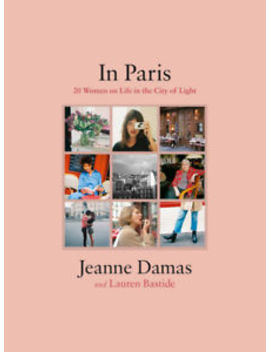 In Paris: 20 Women On Life In The City Of Light By Jeanne Damas (Hc) by Ebay Seller