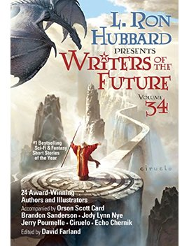 Writers Of The Future Vol 34: #1 Bestselling Sci Fi & Fantasy Anthology by L. Ron Hubbard