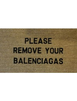 Please Remove Your Balenciagas 70 X 40cm Internal Coir Door Mat, Hand Made In The Uk by Doormatsonline Ltd