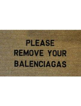 Please Remove Your Balenciagas 70 X 40cm Internal Coir Door Mat, Hand Made In The Uk by Doormatsonline Ltd