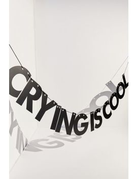 India K For Uo Crying Is Cool Wall Art Banner by India K