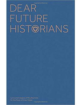 Dear Future Historians: Lyrics And Exegesis Of Rou Reynolds For The Music Of Enter Shikari (Faber Edition) by Amazon