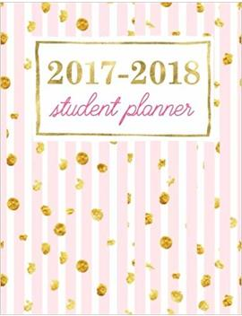 Student Planner: Weekly Academic Organizer: Sweet Rose With Shimmer Gold Flecks: Volume 4 (Planners & Organizers For High School, College & University Students) by Papeterie Bleu