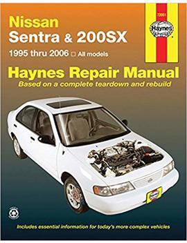 Nissan Sentra & 200 Sx, 1995 2006 (Haynes Repair Manual) by Amazon
