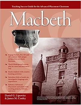 Advanced Placement Classroom: Macbeth (Teaching Success Guides For The Advanced Placement Classroom) by James Conley