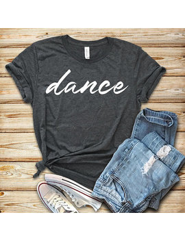 Dance / Shirt / Tank Top / Hoodie / Dance Shirt / Dancer Shirt / Dancer Gift / Dancing / Dance T Shirt / Shirt For Dancer by Block Merch