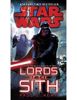 Lords Of The Sith: Star Wars by Paul S. Kemp