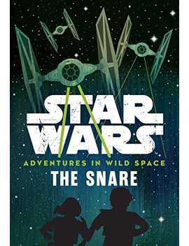 Star Wars Adventures In Wild Space: The Snare: Book 1 by Amazon
