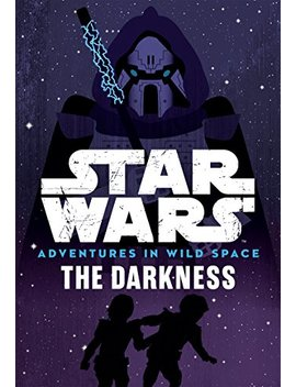 Star Wars Adventures In Wild Space: The Darkness: Book 4 by Amazon