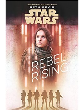 Star Wars: Rebel Rising by Beth Revis