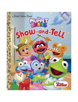 Show And Tell (Disney Muppet Babies) by Random House Disney; The Disney Storybook Art Team