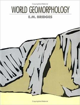 World Geomorphology by E. M. Bridges