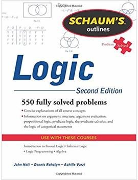 Schaum's Outline Of Logic, Second Edition (Schaum's Outlines) by John Nolt