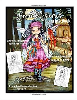 Lunar Mysteries Coloring Book: Lacy Sunshine Coloring Book Fairies, Moon Goddesses, Surreal, Fantasy And More: Volume 53 (Lacy Sunshine Coloring Books) by Heather Valentin