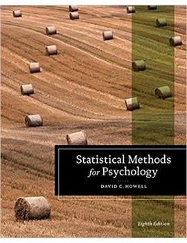 Statistical Methods For Psychology (Psy 613 Qualitative Research And Analysis In Psychology) by David C. Howell
