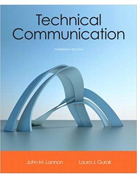 Technical Communication (13th Edition) by John M. Lannon