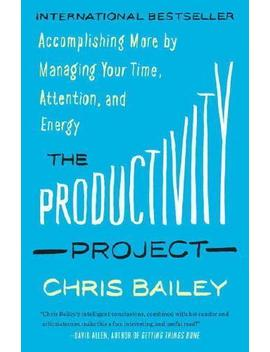 The Productivity Project By Chris Bailey (Author) by Ebay Seller