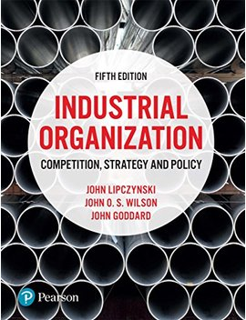 Industrial Organization: Competition, Strategy And Policy by John O.S. Wilson
