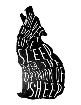 Wolves Dont Lose Sleep Over The Opinion Of Sheep   Version 1   No Background by Supreto