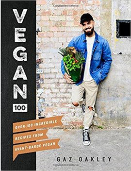 Vegan 100: Over 100 Incredible Recipes From @Avantgardevegan by Gaz Oakley