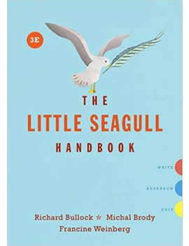 The Little Seagull Handbook (Third Edition) by Richard Bullock