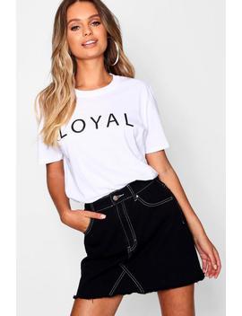 Loyal T Shirt by Boohoo