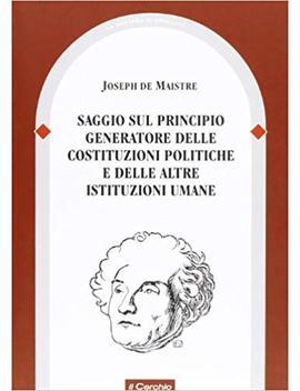 Saggio Sul Principio Generatore Delle Costituzioni Politiche E Delle Altre Istituzioni Umane by Amazon