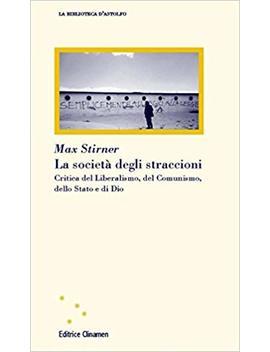 La Società Degli Straccioni. Critica Del Liberalismo, Del Comunismo, Dello Stato E Di Dio by Amazon