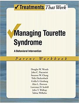 Managing Tourette Syndrome: A Behavioral Intervention Workbook, Parent Workbook (Treatments That Work) by Amazon