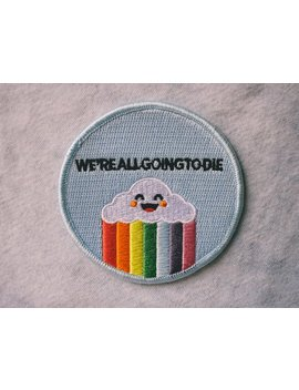 We're All Going To Die Embroidered Patch by Retrograde Supply