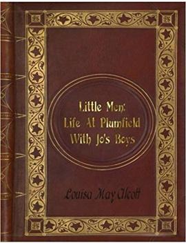 Louisa May Alcott   Little Men: Life At Plumfield With Jo's Boys by Louisa May Alcott