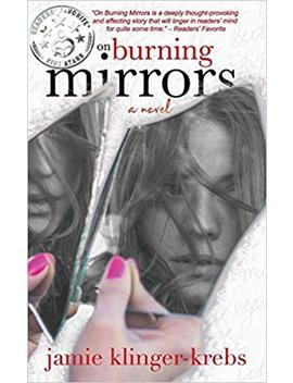 On Burning Mirrors by Jamie Klinger Krebs