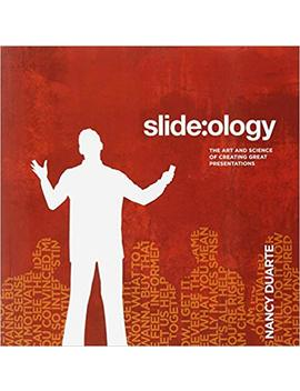 Slide:Ology: The Art And Science Of Creating Great Presentations by Nancy Duarte