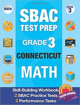Sbac Test Prep Grade 3 Connecticut: Workbook & 2 Sbac Practice Tests Plus 2 Performance Tasks, Common Core Grade 3 Test Practice Connecticut, Sbac ... Grade 3 Math (Sbac Practice Books) (Volume 4) by Amazon