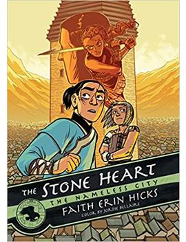The Nameless City: The Stone Heart by Faith Erin Hicks