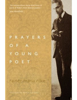 Prayers Of A Young Poet by Rainer Maria Rilke