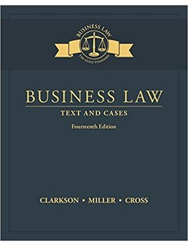 Business Law: Text And Cases by Kenneth W. Clarkson