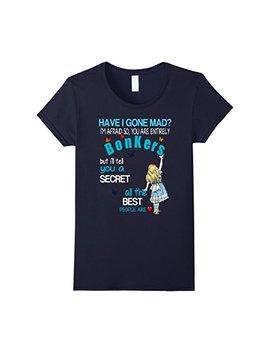 Alice In Wonderland T Shirt Have I Gone Mad Alice Shirt by Funny Vintage Alice In Wonderland T Shirts