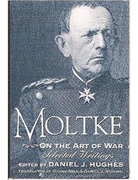Moltke On The Art Of War: Selected Writings by Amazon