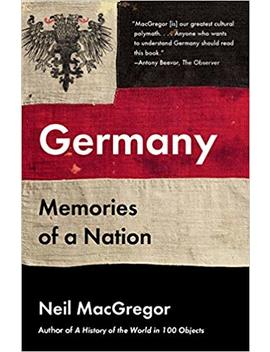 Germany: Memories Of A Nation by Neil Mac Gregor