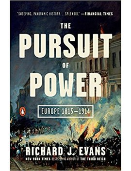 The Pursuit Of Power: Europe 1815 1914 (The Penguin History Of Europe) by Richard J. Evans