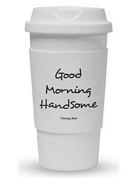 Funny Guy Mugs Good Morning Handsome Travel Tumbler With Removable Insulated Silicone Sleeve, White, 16 Ounce by Funny Guy Mugs