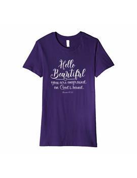 Womens Hello Beautiful Christian Women's T Shirt by Grace Filled Designs