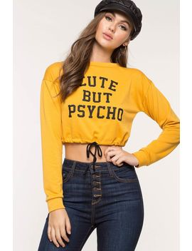 Cute But Psycho Sweatshirt by A'gaci