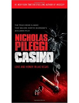 Casino: Love And Honor In Las Vegas by Nicholas Pileggi