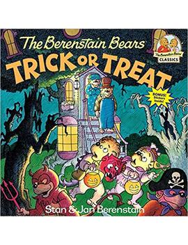 The Berenstain Bears Trick Or Treat (First Time Books) by Stan Berenstain