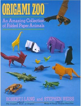 Origami Zoo: An Amazing Collection Of Folded Paper Animals by Robert J. Lang