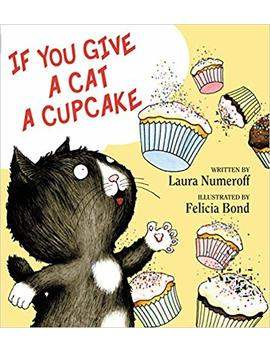 If You Give A Cat A Cupcake (If You Give... Books) by Amazon